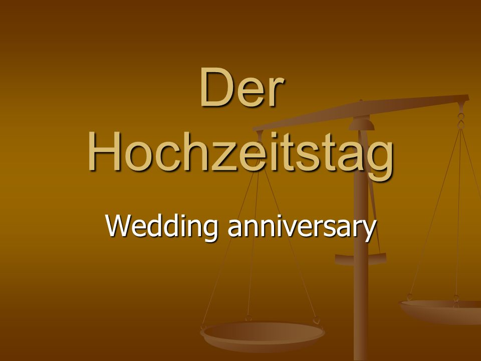 Der Hochzeitstag Wedding anniversary