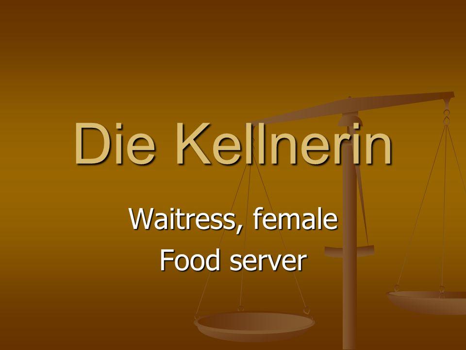 Die Kellnerin Waitress, female Food server
