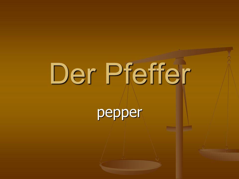 Der Pfeffer pepper