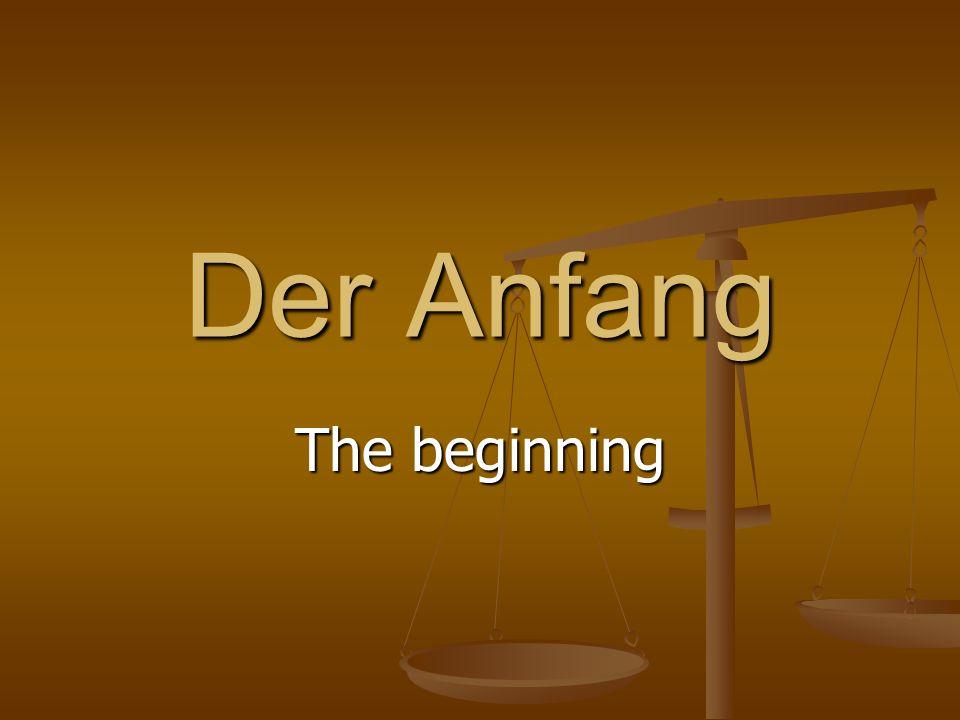Der Anfang The beginning