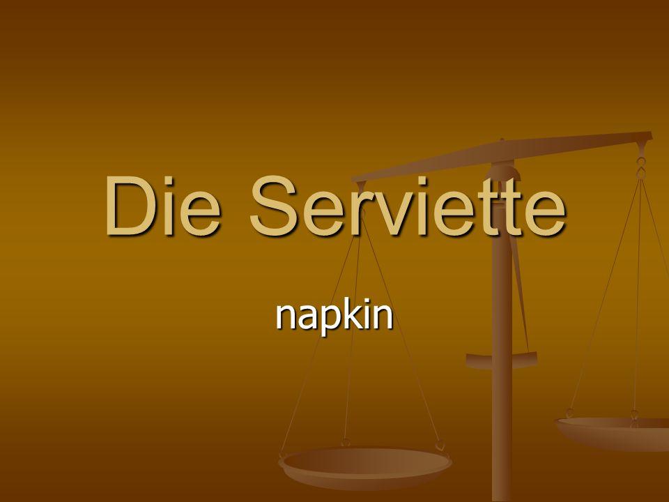 Die Serviette napkin