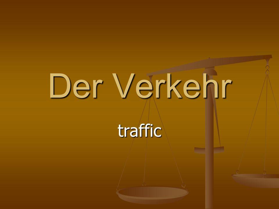 Der Verkehr traffic