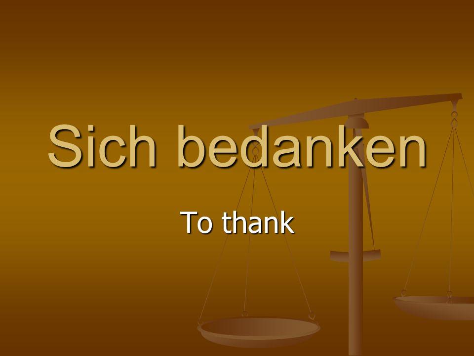 Sich bedanken To thank