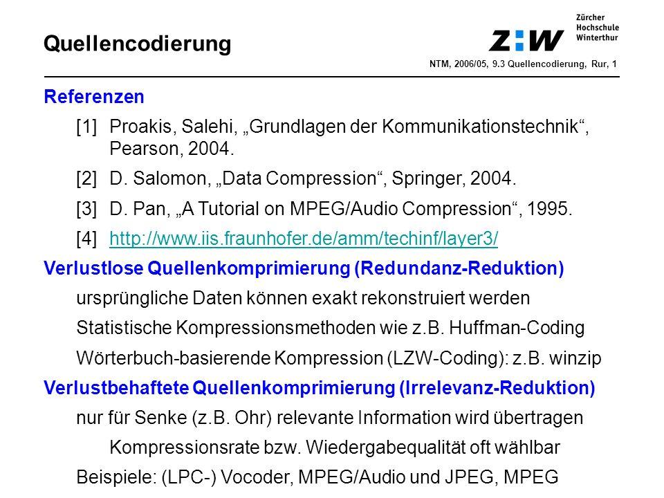 """Quellencodierung NTM, 2006/05, 9.3 Quellencodierung, Rur, 1 Referenzen [1]Proakis, Salehi, """"Grundlagen der Kommunikationstechnik , Pearson, 2004."""