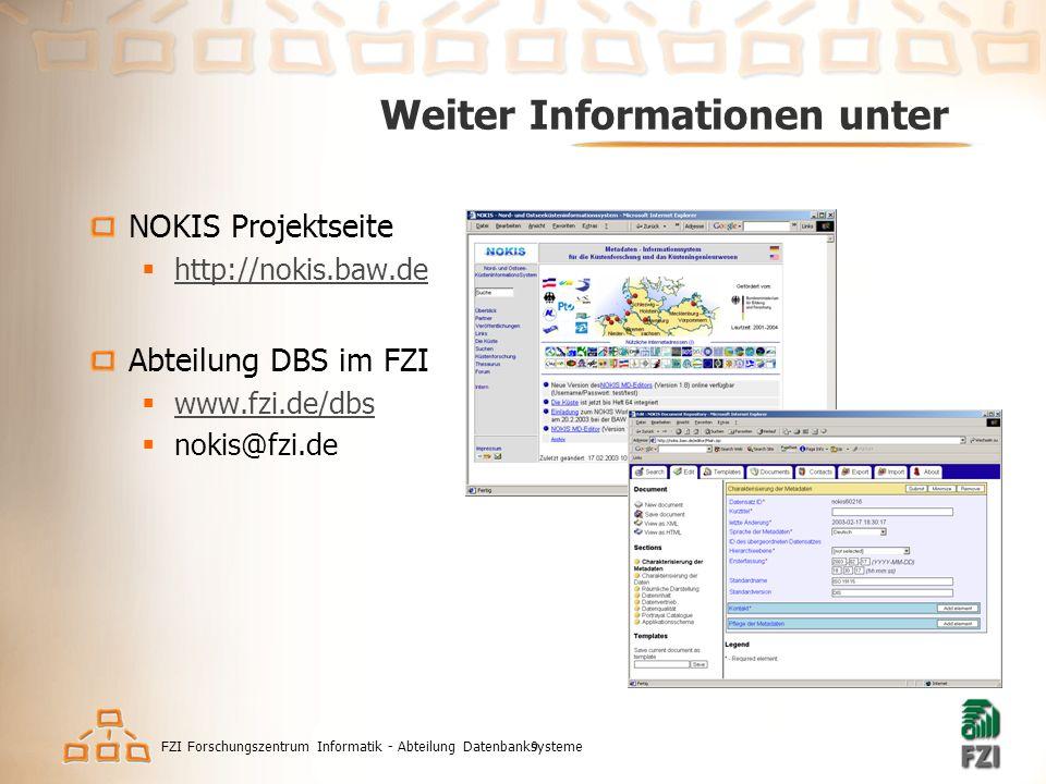 FZI Forschungszentrum Informatik - Abteilung Datenbanksysteme9 Weiter Informationen unter NOKIS Projektseite  http://nokis.baw.de http://nokis.baw.de
