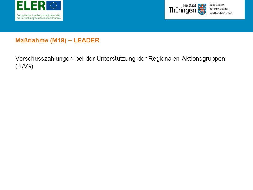 Rubrik Maßnahme (M19) – LEADER Vorschusszahlungen bei der Unterstützung der Regionalen Aktionsgruppen (RAG)