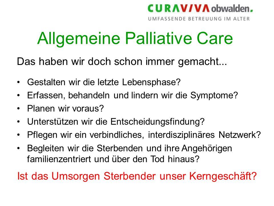 Allgemeine Palliative Care Das haben wir doch schon immer gemacht...