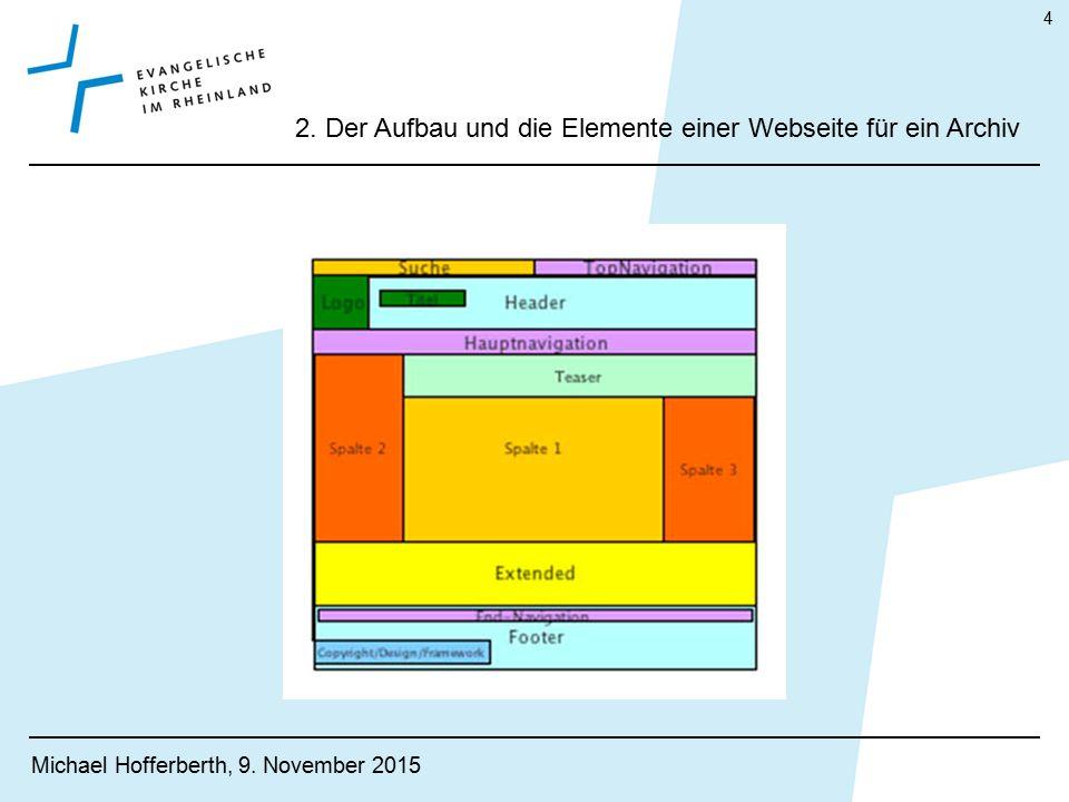 2. Der Aufbau und die Elemente einer Webseite für ein Archiv Michael Hofferberth, 9. November 2015 4