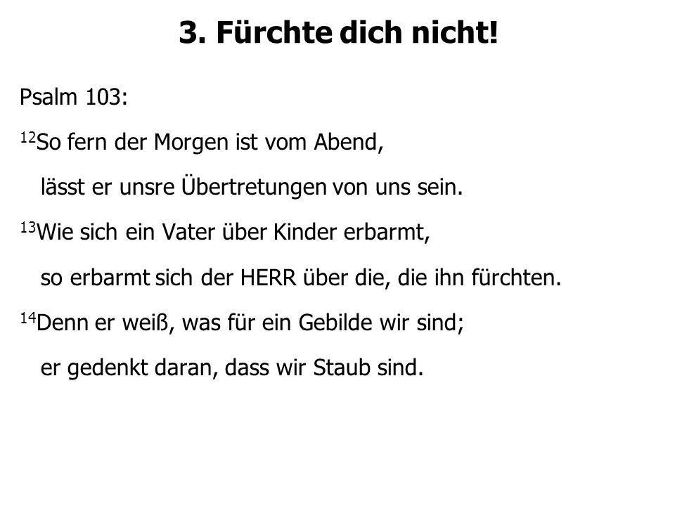3. Fürchte dich nicht.