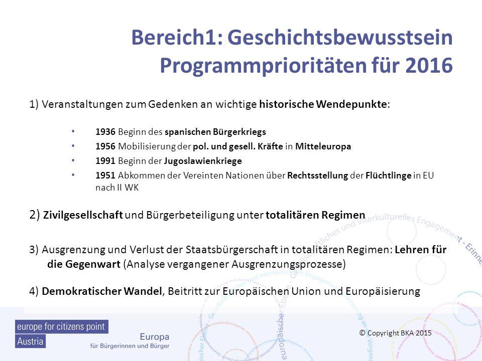 Europäisches Geschichtsbewusstsein: Formalkriterien In den Projekten sollen unterschiedliche Organisationen mitarbeiten (z.B.