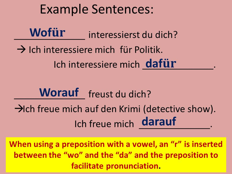 Example Sentences: ______________ interessierst du dich.