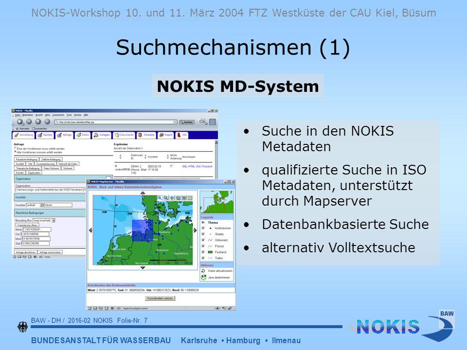 BUNDESANSTALT FÜR WASSERBAU Karlsruhe Hamburg Ilmenau BAW - DH / 2016-02 NOKIS Folie-Nr.