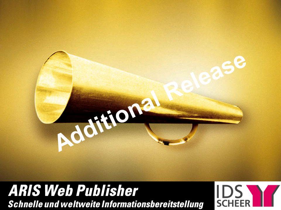 ARIS Web Publisher Schnelle und weltweite Informationsbereitstellung Additional Release