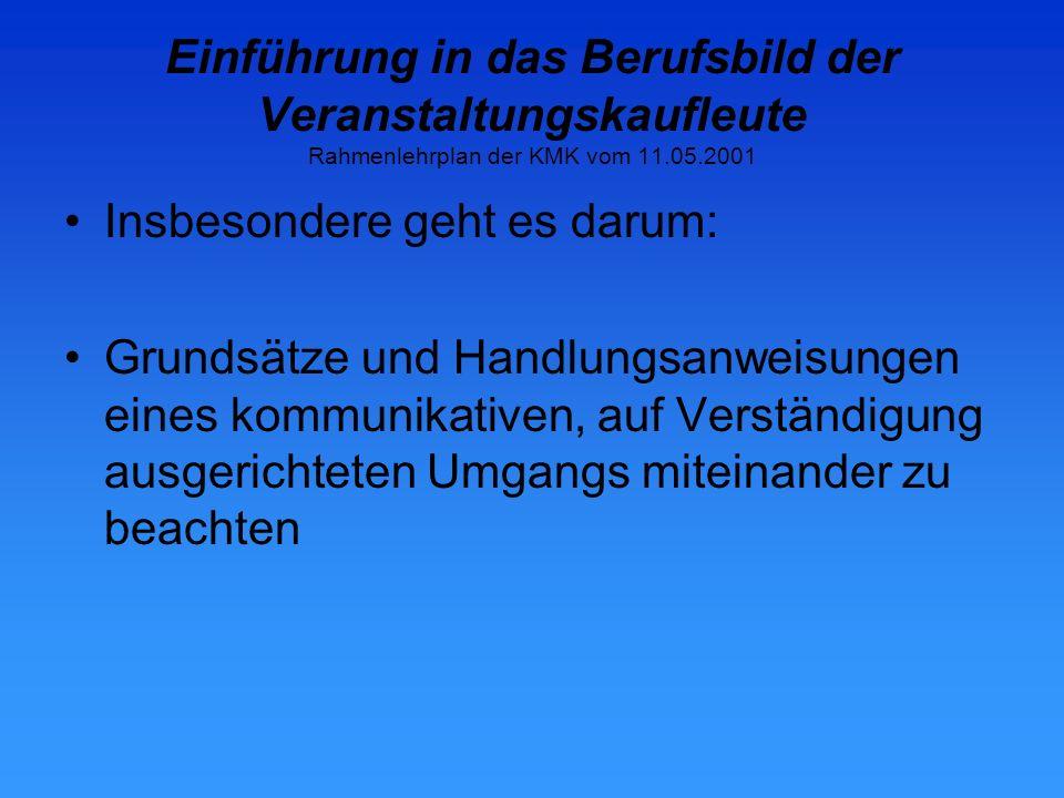 Einführung in das Berufsbild der Veranstaltungskaufleute Rahmenlehrplan der KMK vom 11.05.2001 Lernfeld 10: Geschäftsprozesse erfolgsorientiert steuern