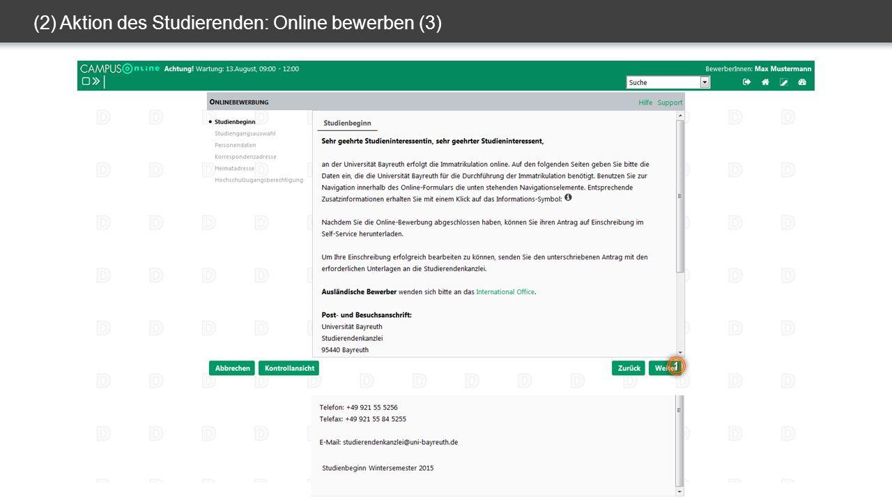 (2) Aktion des Studierenden: Online bewerben (3) 1 2 3 1