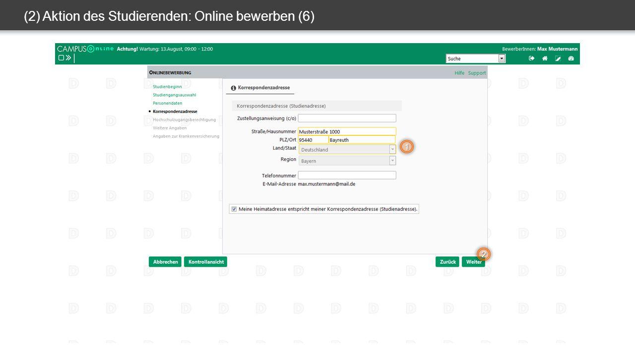 (2) Aktion des Studierenden: Online bewerben (6) 1 2