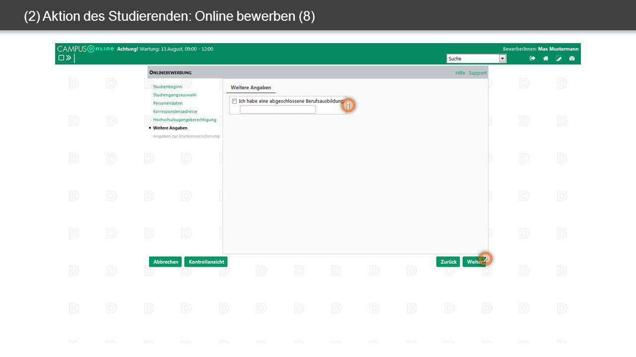 (2) Aktion des Studierenden: Online bewerben (8) 1 2
