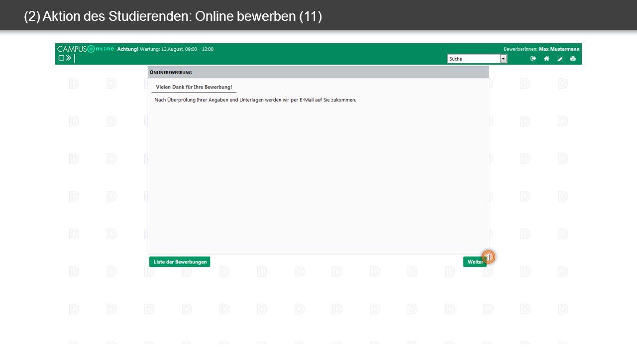 (2) Aktion des Studierenden: Online bewerben (11) 1