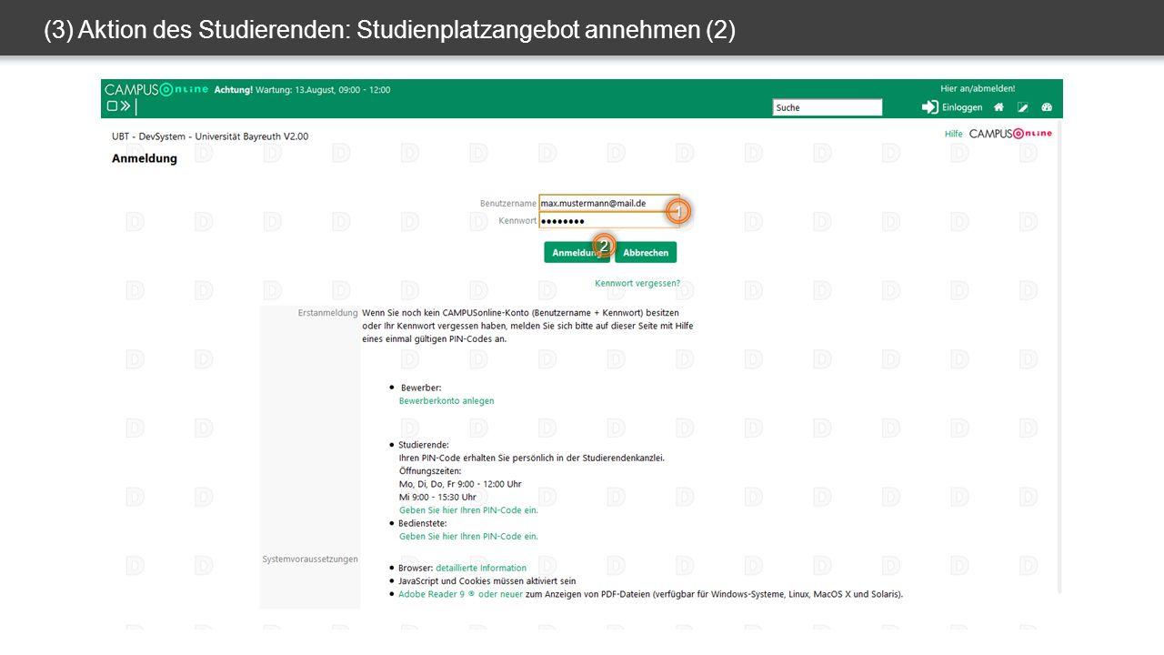 (3) Aktion des Studierenden: Studienplatzangebot annehmen (2) 1 2