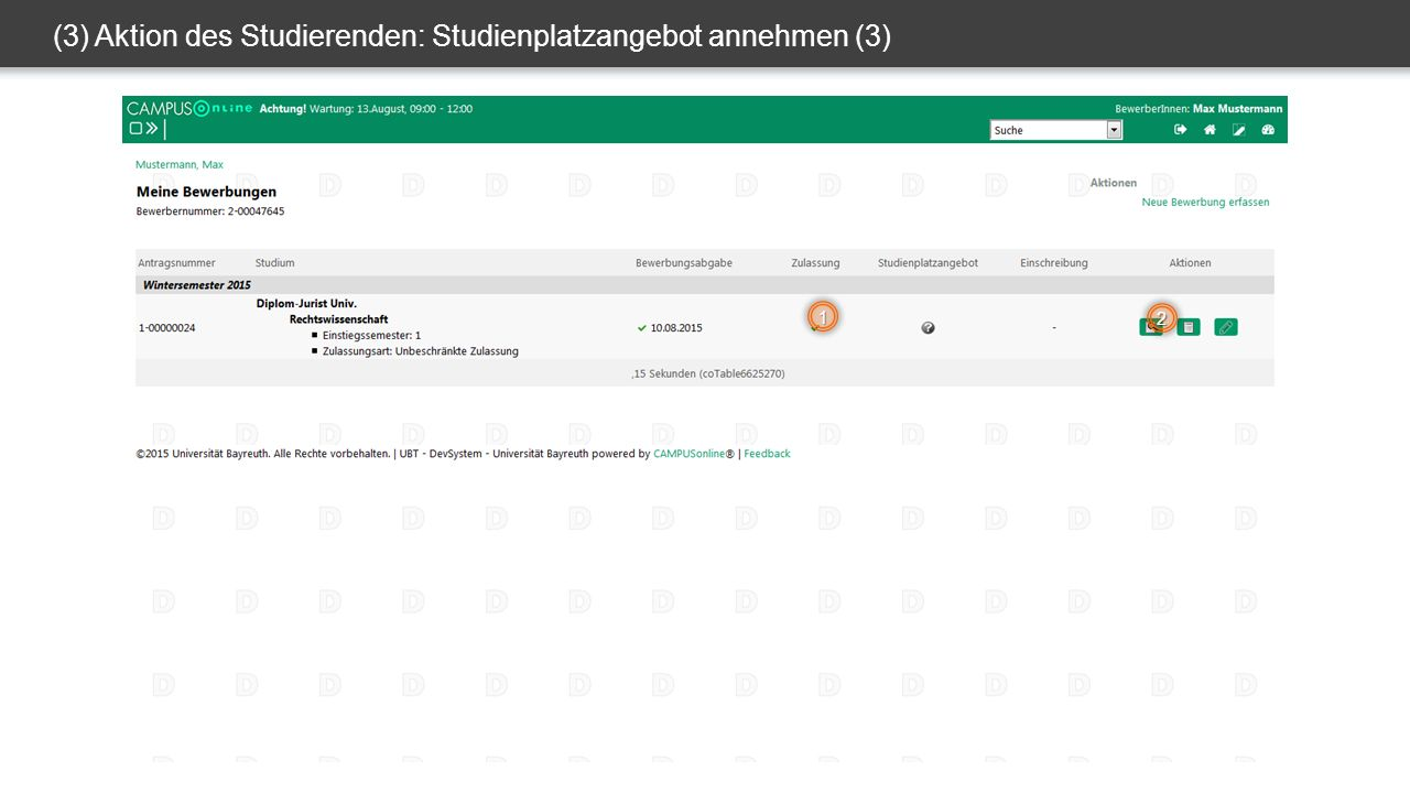 (3) Aktion des Studierenden: Studienplatzangebot annehmen (3) 1 2