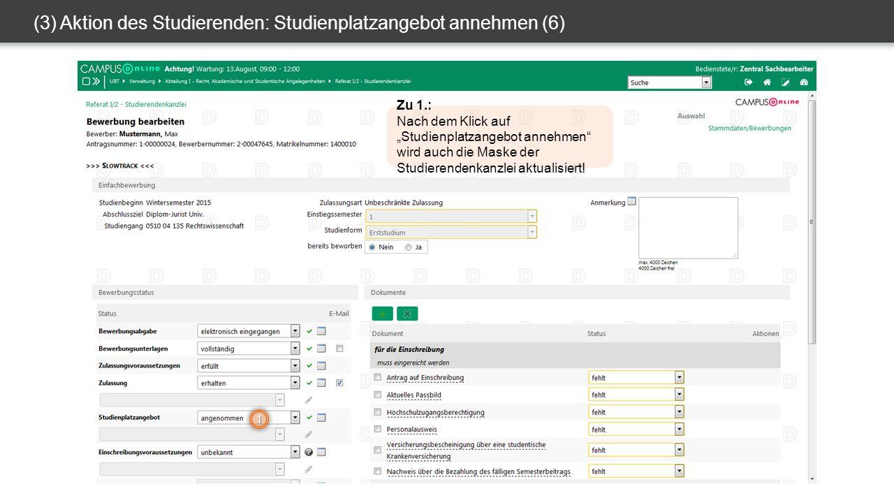 """(3) Aktion des Studierenden: Studienplatzangebot annehmen (6) 1 Zu 1.: Nach dem Klick auf """"Studienplatzangebot annehmen wird auch die Maske der Studierendenkanzlei aktualisiert!"""