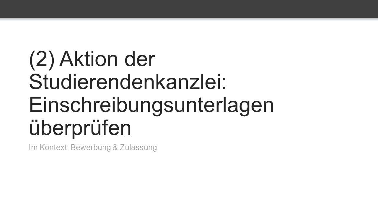 (2) Aktion der Studierendenkanzlei: Einschreibungsunterlagen überprüfen Im Kontext: Bewerbung & Zulassung