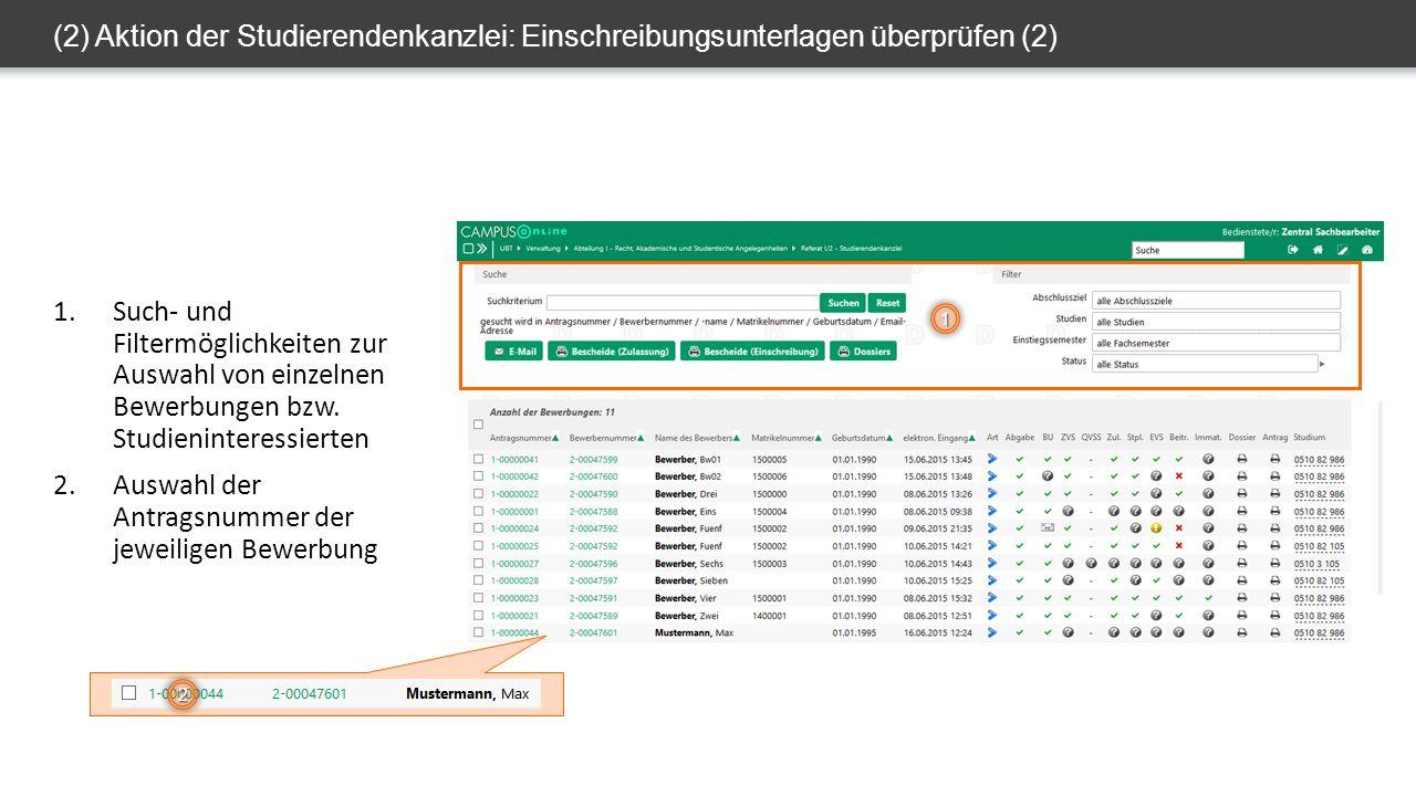 (2) Aktion der Studierendenkanzlei: Einschreibungsunterlagen überprüfen (2) 1.Such- und Filtermöglichkeiten zur Auswahl von einzelnen Bewerbungen bzw.