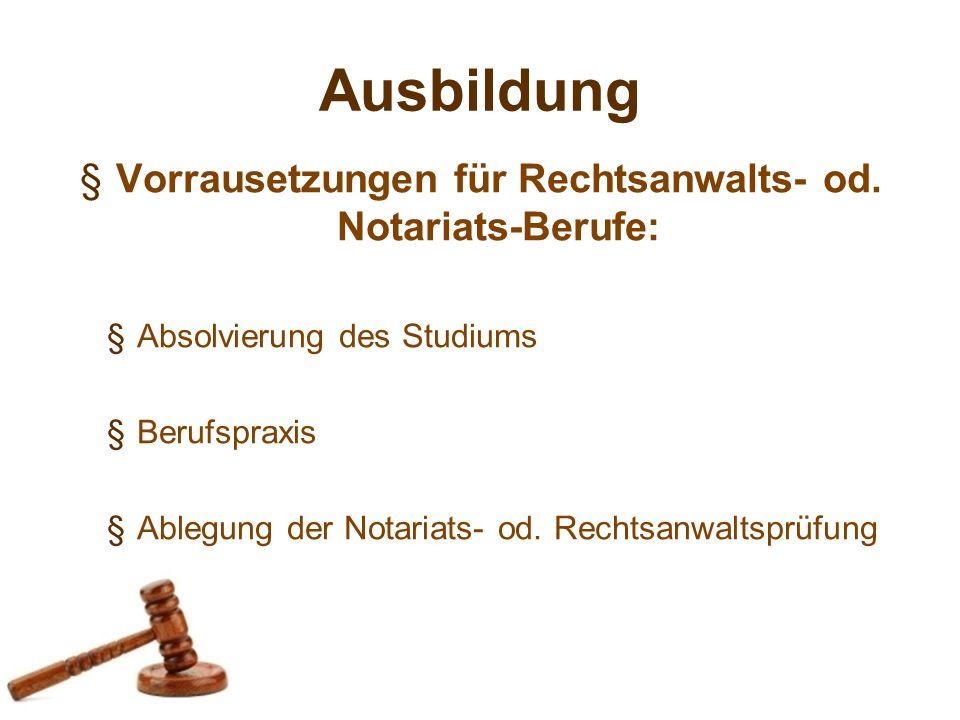 Ausbildung §Vorrausetzungen für Rechtsanwalts- od.