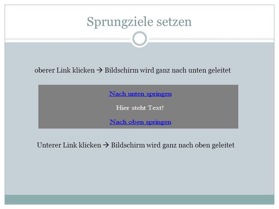 Unterer Link klicken  Bildschirm wird ganz nach oben geleitet oberer Link klicken  Bildschirm wird ganz nach unten geleitet