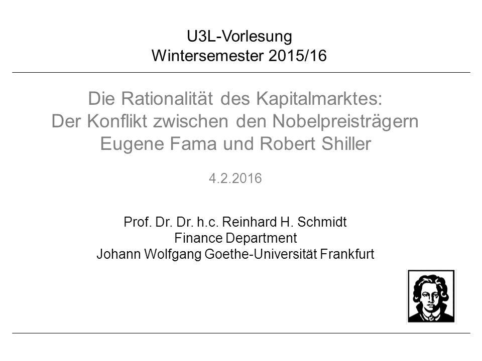 U3L-Vorlesung Wintersemester 2015/16 Prof. Dr. Dr. h.c. Reinhard H. Schmidt Finance Department Johann Wolfgang Goethe-Universität Frankfurt Die Ration