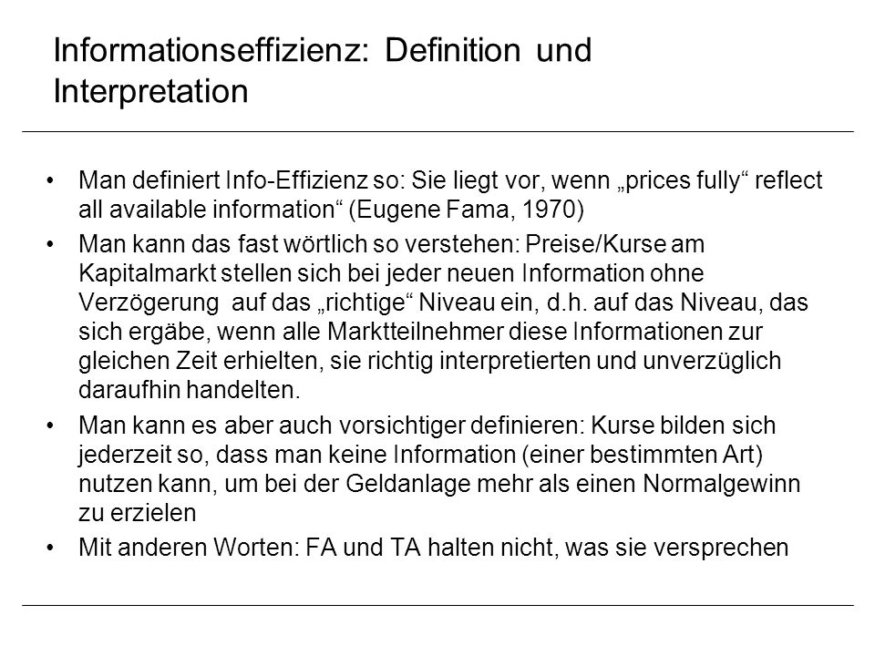 "Informationseffizienz: Definition und Interpretation Man definiert Info-Effizienz so: Sie liegt vor, wenn ""prices fully"" reflect all available informa"