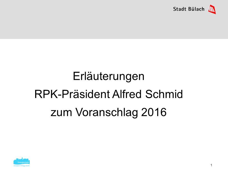 1 Erläuterungen RPK-Präsident Alfred Schmid zum Voranschlag 2016