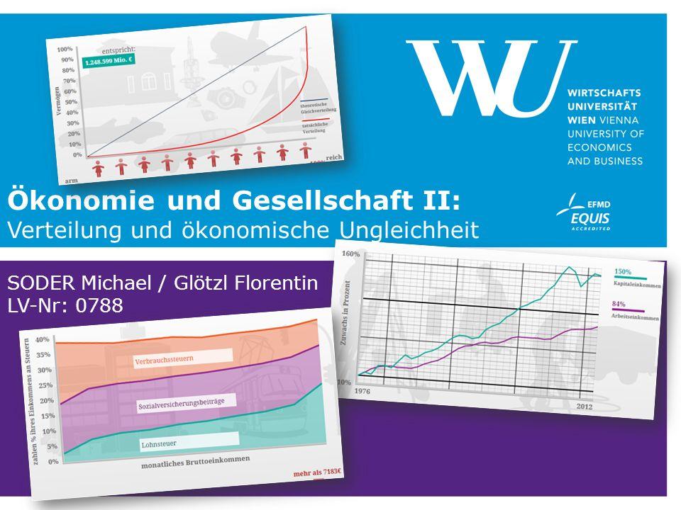 Ökonomie und Gesellschaft II: Verteilung und ökonomische Ungleichheit SODER Michael / Glötzl Florentin LV-Nr: 0788
