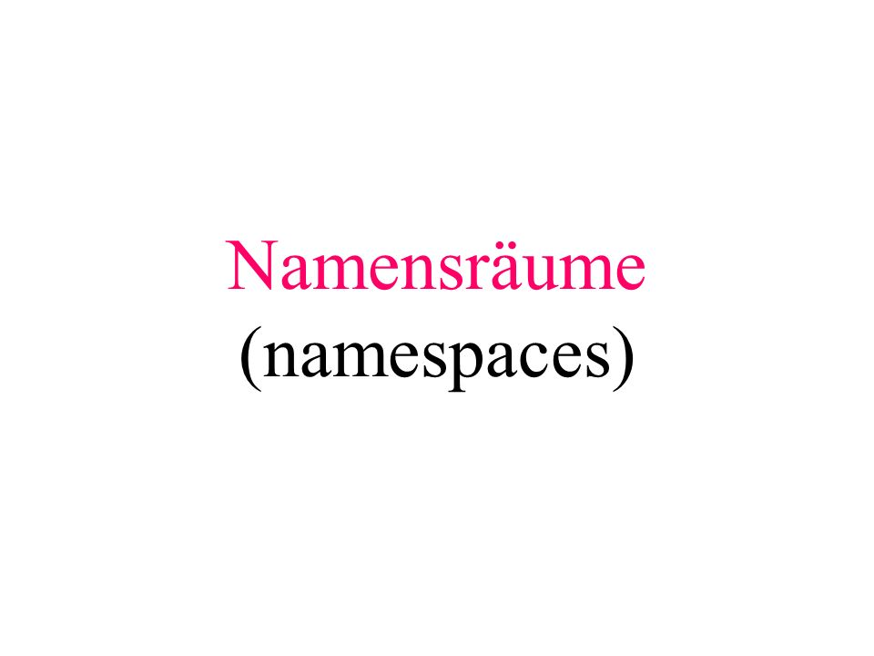 Namensräume (namespaces)