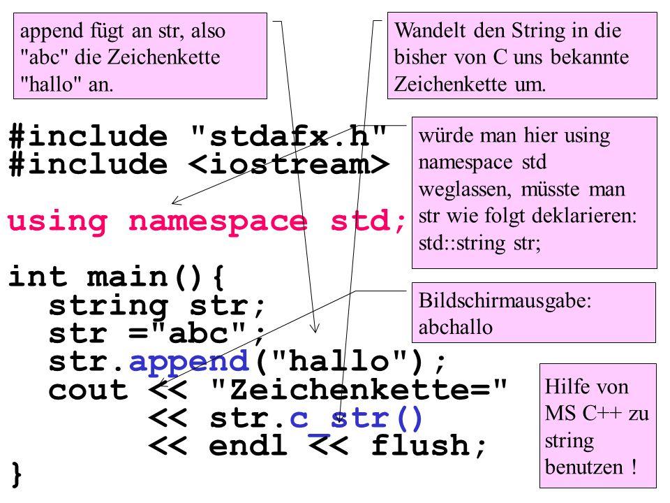 #include stdafx.h #include using namespace std; In C++ sollen nicht mehr die include-Dateien mit Endung h benutzt werden, sondern die ohne eine Endung.