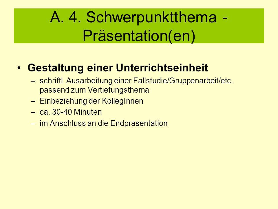 A. 4. Schwerpunktthema - Präsentation(en) Gestaltung einer Unterrichtseinheit –schriftl.