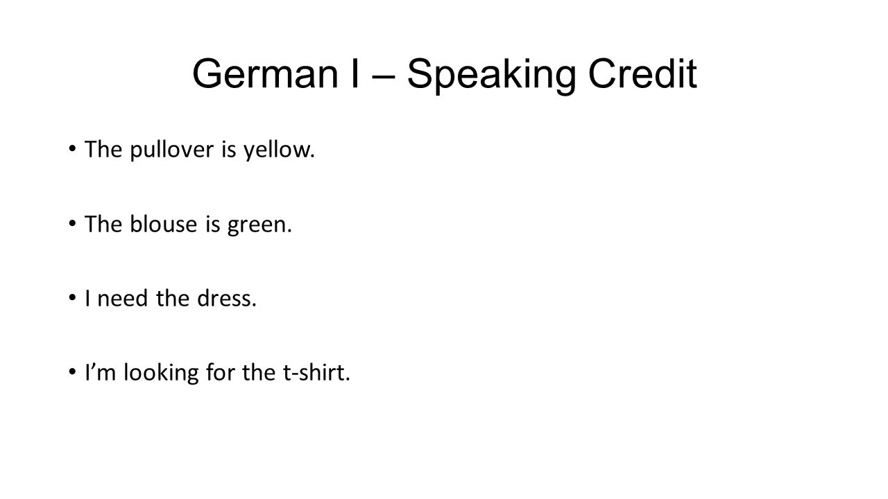 German I – Speaking Credit The pullover is yellow.