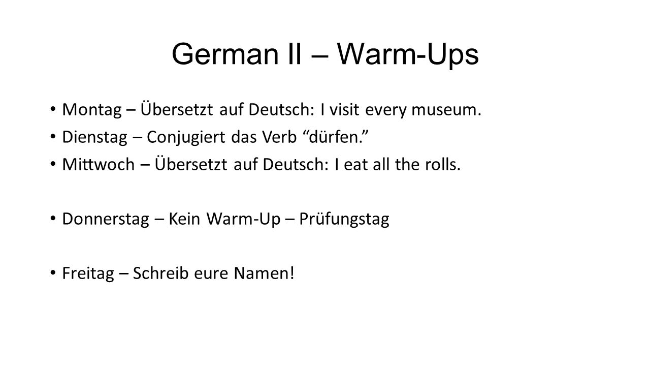 German II – Speaking Credit I visit every museum.I eat all the rolls.