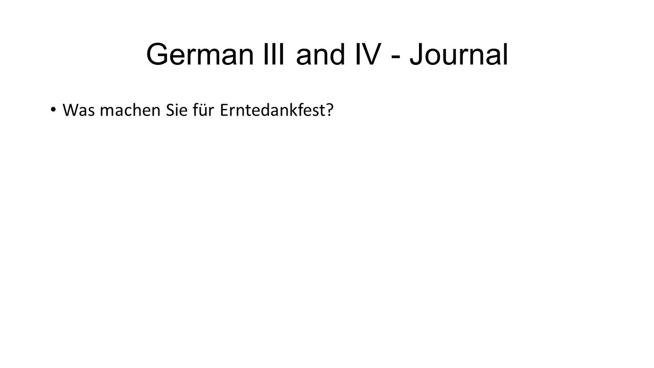 German III and IV - Journal Was machen Sie für Erntedankfest?