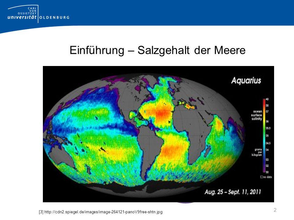 Einführung – Salzgehalt der Meere [3] http://cdn2.spiegel.de/images/image-264121-panoV9free-shtn.jpg 2