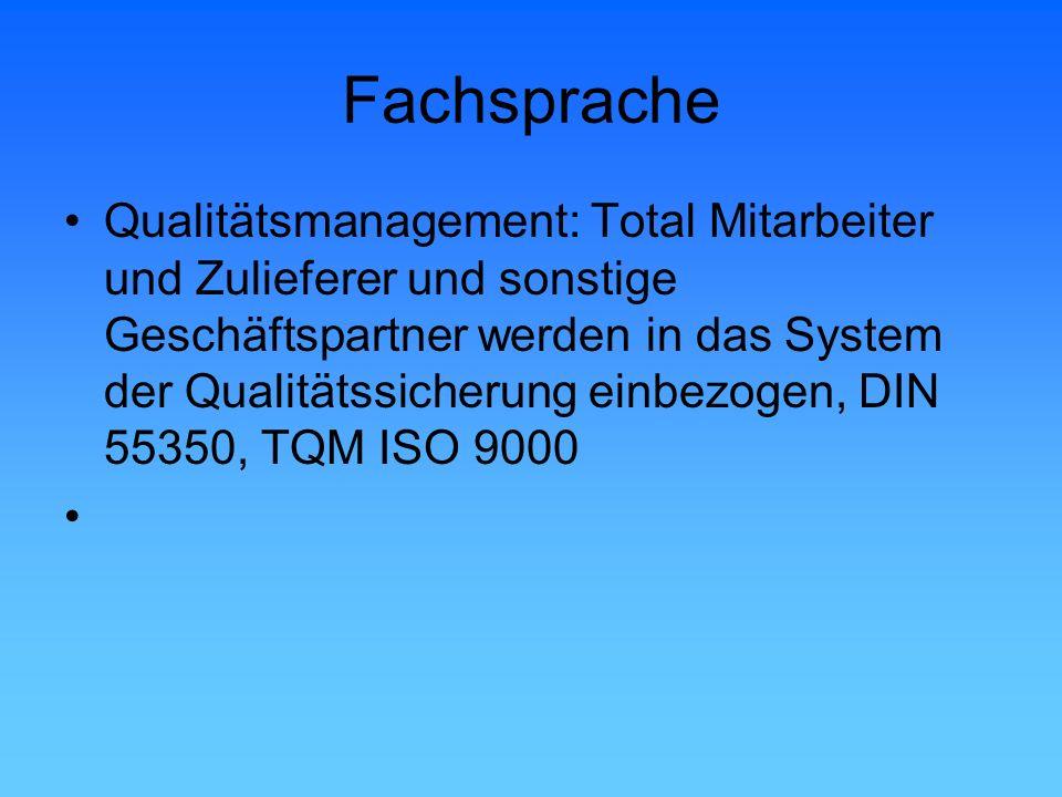 Fachsprache Qualitätsmanagement: Total Mitarbeiter und Zulieferer und sonstige Geschäftspartner werden in das System der Qualitätssicherung einbezogen