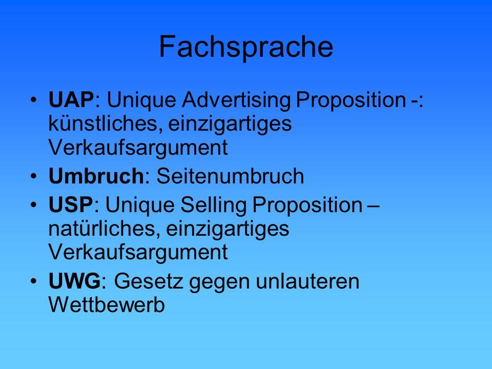 Fachsprache UAP: Unique Advertising Proposition -: künstliches, einzigartiges Verkaufsargument Umbruch: Seitenumbruch USP: Unique Selling Proposition