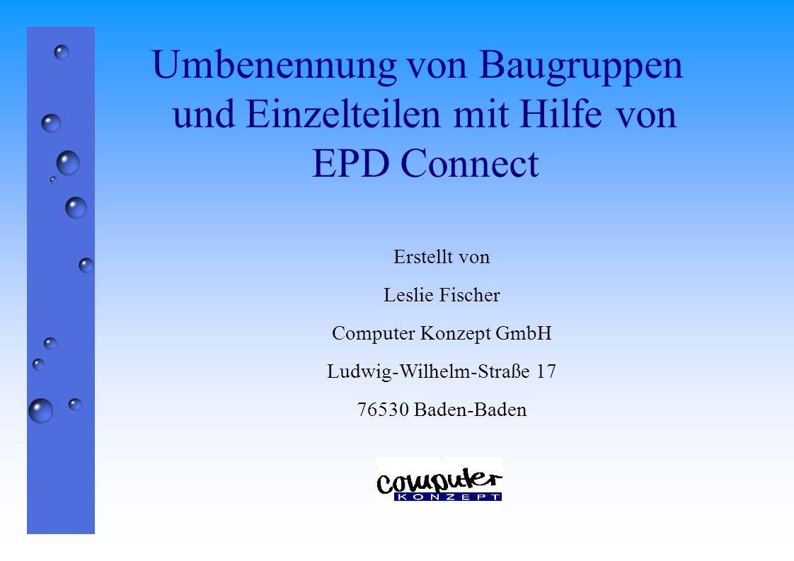 Einführung In diesem Handbuch wird beschrieben, wie ein einfaches Umbenennen von Assemblies und Parts mit EPD Connect möglich ist.