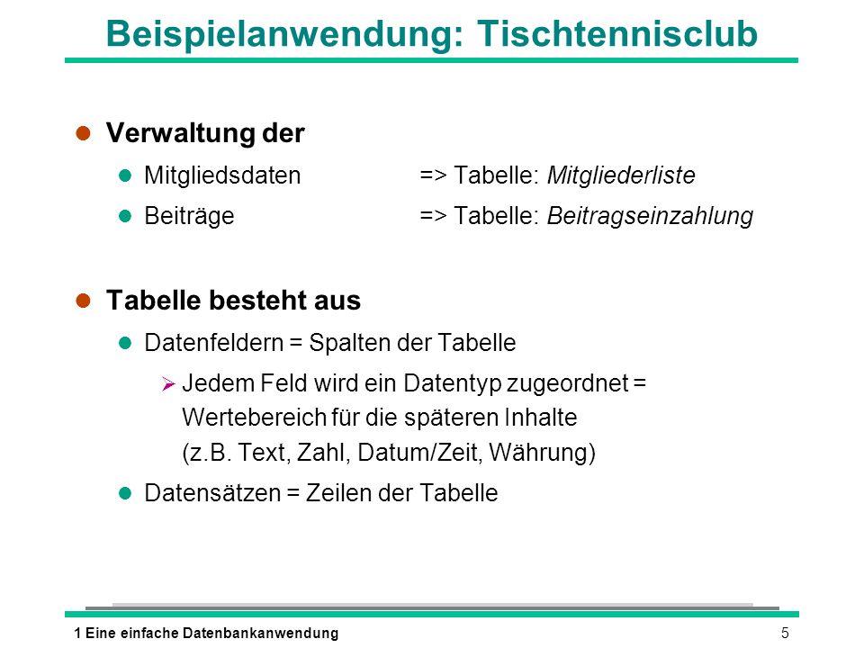 51 Eine einfache Datenbankanwendung Beispielanwendung: Tischtennisclub l Verwaltung der l Mitgliedsdaten=> Tabelle: Mitgliederliste l Beiträge=> Tabel