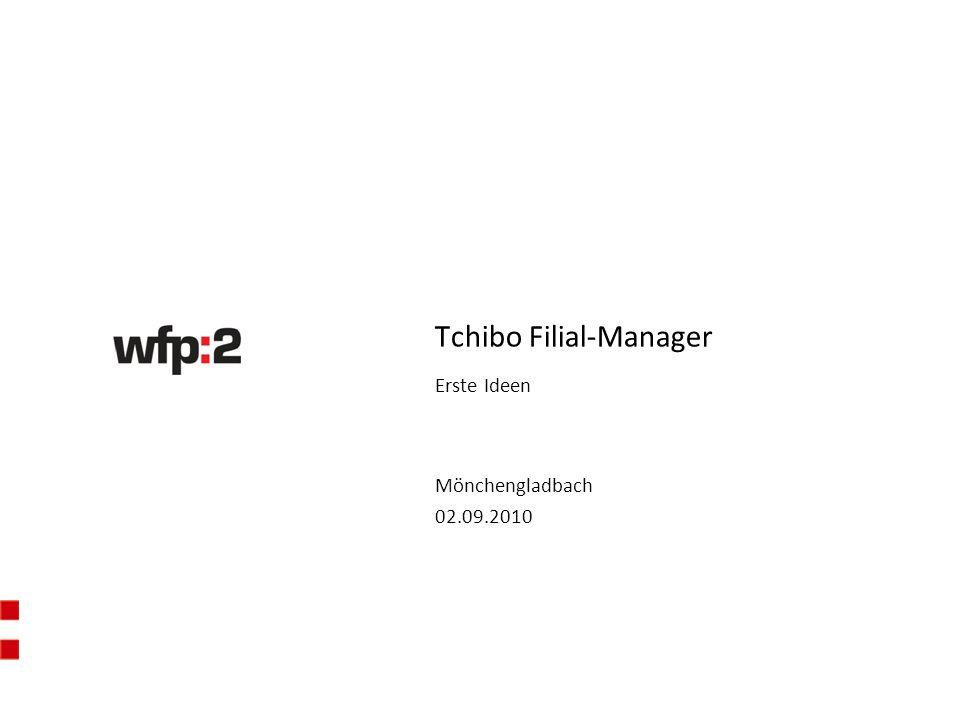 Mönchengladbach 02.09.2010 Tchibo Filial-Manager Erste Ideen