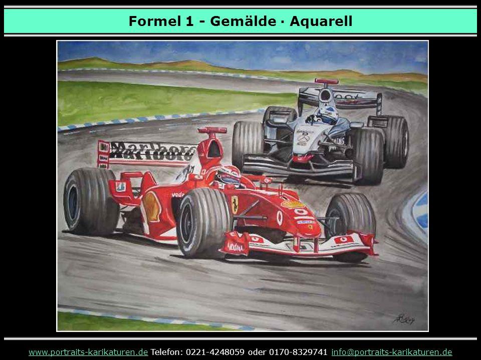 Formel 1 - Gemälde · Aquarell www.portraits-karikaturen.dewww.portraits-karikaturen.de Telefon: 0221-4248059 oder 0170-8329741 info@portraits-karikatu
