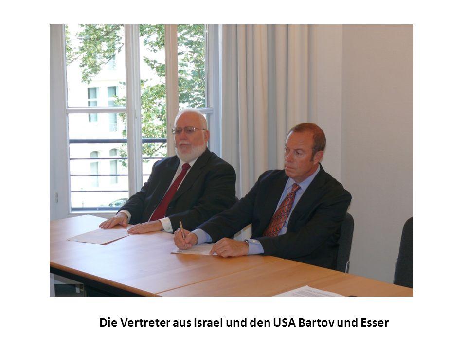 Die Vertreter aus Israel und den USA Bartov und Esser
