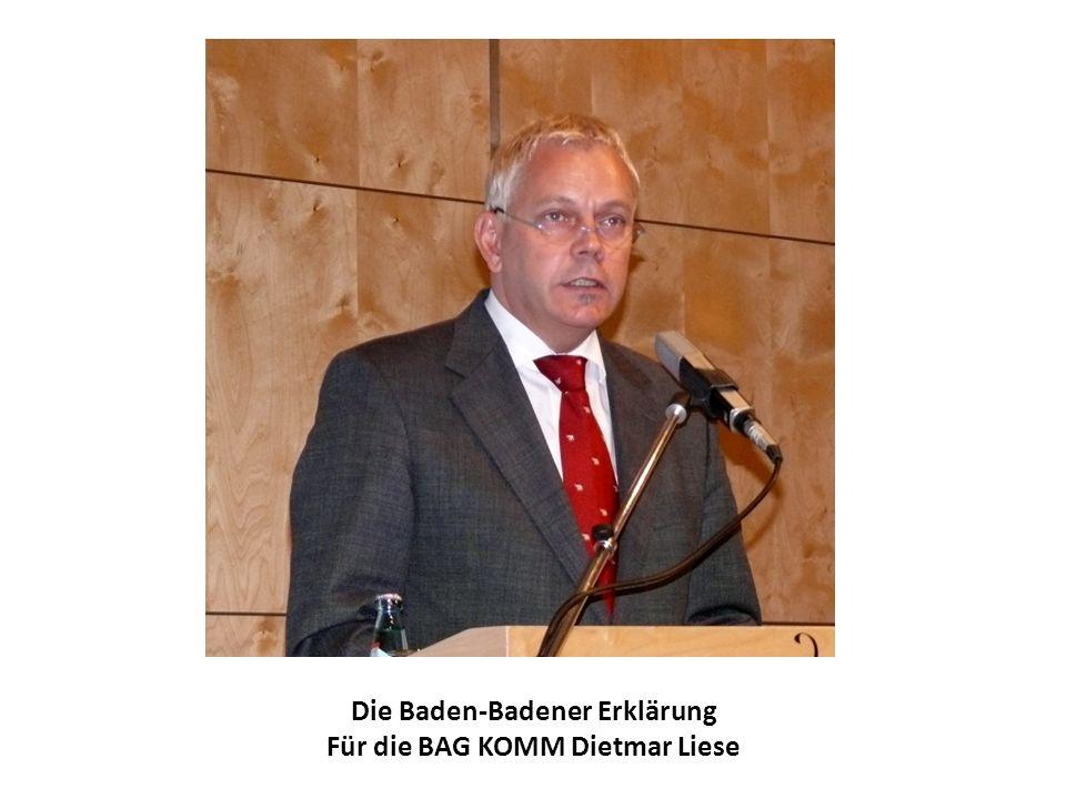Die Baden-Badener Erklärung Für die BAG KOMM Dietmar Liese