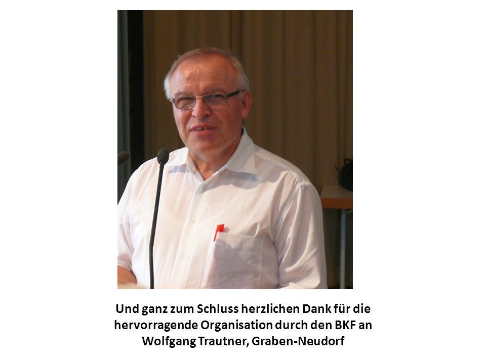 Und ganz zum Schluss herzlichen Dank für die hervorragende Organisation durch den BKF an Wolfgang Trautner, Graben-Neudorf