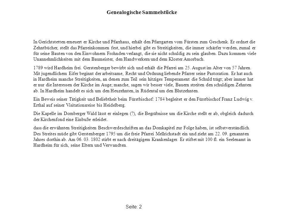 Genealogische Sammelstücke Seite: 2 In Gerichtstetten erneuert er Kirche und Pfarrhaus, erhält den Pfarrgarten vom Fürsten zum Geschenk.